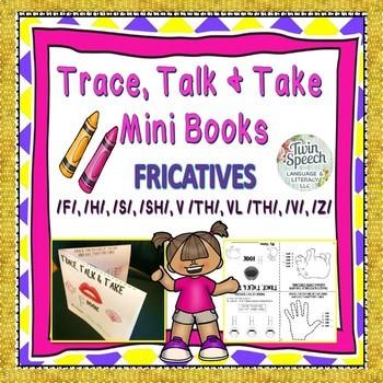 FRICATIVES: Trace, Color, Talk and Take Mini-Books: F, H, S, SH, TH, V & Z