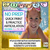 SUMMER-THEMED NO PREP, QUICK PRINT ARTIC: /L/, /S/, /R/, & OPENED-ENDED SHEETS