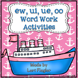 ew, ue, ui,and oo Word Work Activites