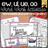 ew, ue, ui,and oo Word Work Activites