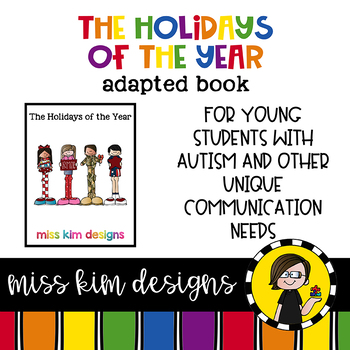 The Holidays of the Year: Adapted Book for Early Childhood Special Education