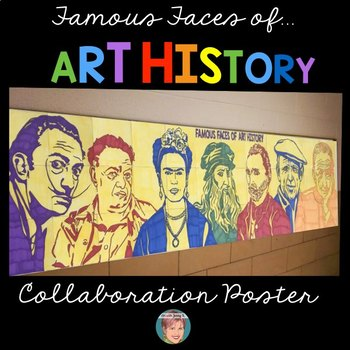 Famous Faces™ of Art History Collaboration Poster