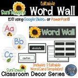 Sunflower Theme Classroom Decor - Editable Word Wall