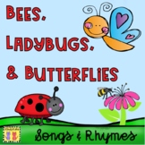 Bees, Ladybugs, and Butterflies Songs and Rhymes