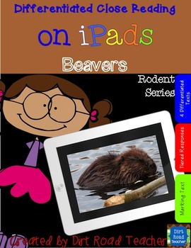Rodents: Beavers ~ Close Reading on iPads