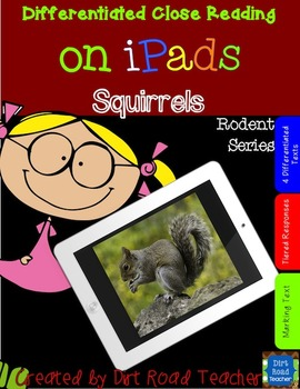Rodents: Squirrels ~ Close Reading on iPads