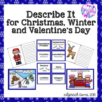Decribe it for Christmas, Winter and Valentine's Day