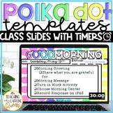 Distance Learning Slides | Polka Dot Theme | Editable Timer