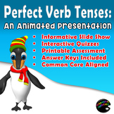 Perfect Verbs: Interactive Show on all the Perfect Verb Tenses (with Assessment)