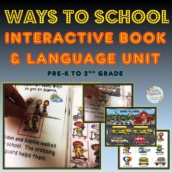WAYS TO SCHOOL INTERACTIVE BOOK & RECEPTIVE & EXPRESSIVE L