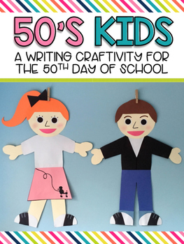 50's Kids {A Writing Craftivity for the 50th Day of School}