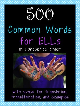 500 Common Words for ELLs or Foreign Language Learners