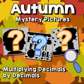 Fall Multiplying Decimals by Decimals