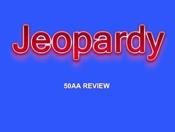 50AA Jeopardy Review