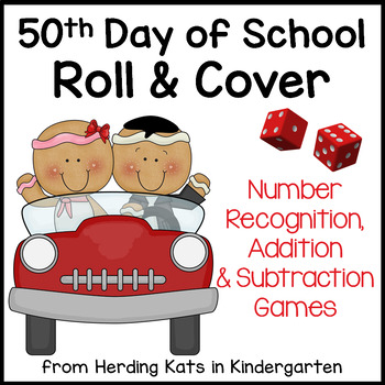 50th Day of School Roll & Cover Number Recognition & Addit