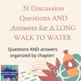 A Long Walk to Water - 51 Discussion Questions AND Answers