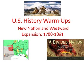 US History Bell Ringers Or Warm Ups: New Nation and Westward Expansion
