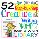 52 Step-by-Step CREATIVE WRITING PROMPTS for the Early Grades