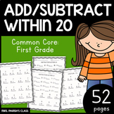 52 pages!!! COMMON CORE:1.OA.6 FIRST GRADE - ADD and SUBTRACT WITHIN 20