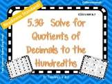 5.3G Solve for Quotients of Decimals to the Hundredths