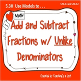 5.3H  Use Models to Add and Subtract Fractions with Unlike Denominators