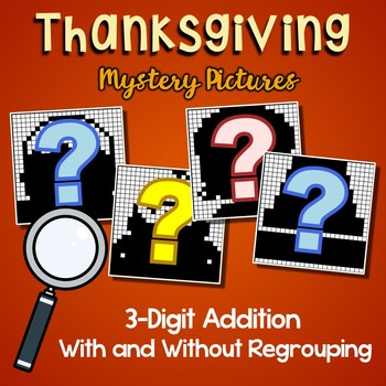 Color By Number 3 Digit Addition Thanksgiving Centers Mystery Picture Activity