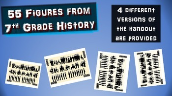 55 Figures from 7th Grade History: handouts/PPT for intro or summary activity