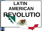 UNIT 9 LESSON 6. Latin American Revolutions POWERPOINT