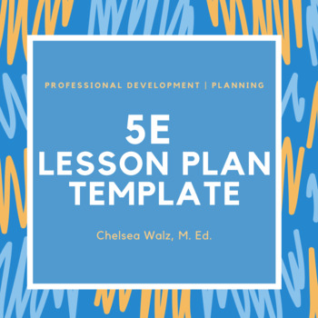 5E Lesson Plan Template/Graphic Organizer