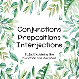 5L1a: Function & Purpose of Conjunctions, Prepositions, an