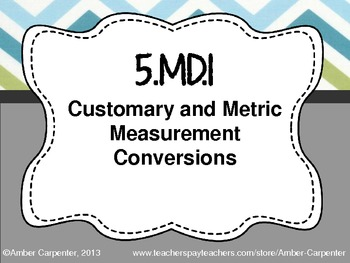 5.MD.1 Customary and Metric Measurement Conversions