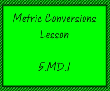5.MD.1 Metric Conversions Lesson