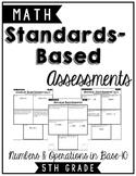 5.NBT.1 - 5.NBT.7 5th Grade Standards Based Formative & Summative Assessments