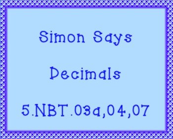5.NBT.3a, 4, 7 Simon Says Game with Decimals