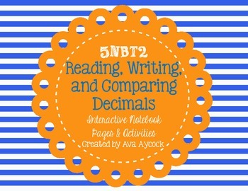 5.NBT.2 Reading, Writing, and Comparing Decimals Notebook and Activities