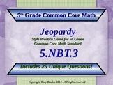 5.NBT.3 Jeopardy Game 5th Grade Math 5 NBT.3 Compare Decimals To Thousandths