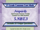 5.NBT.3 Jeopardy Game 5th Grade Math 5 NBT.3 Compare Decimals To Thousandths