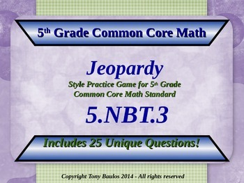 5.NBT.3 Jeopardy Game 5th Grade Math 5 NBT.3 Compare Decim