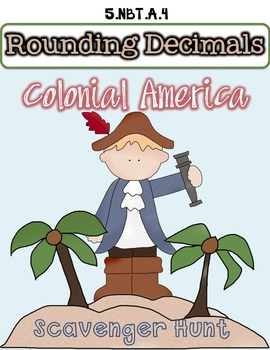 5.NBT.A.4 *Rounding Decimals* Colonial America Scavenger Hunt Activity