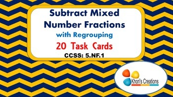 5.NF.1 Subtract Mixed Number Fractions with Regrouping Task Cards