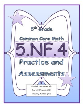 5.NF.4 5th Grade Common Core Math Practice or Assessments Multiply Fractions