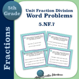 5.NF.7 Task Cards Dividing Unit Fractions Word Problems