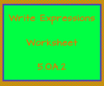 5.OA.2 Write Expressions