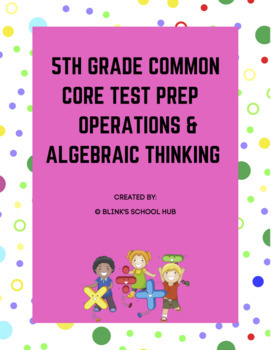 5TH GRADE MATH COMMON CORE TEST PREP - OPERATIONS & ALGEBRAIC THINKING
