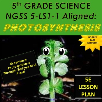 5TH GRADE SCIENCE NGSS 5-LS1-1 ALIGNED: PHOTOSYNTHESIS