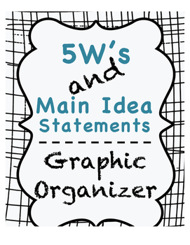 5W's and Main Idea Statements