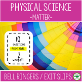 5th - 6th Garde Science Bell Ringers / Exit Slips - Matter