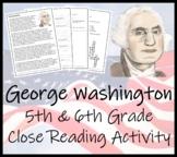 George Washington - 5th & 6th Grade Close Reading Activity