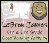 Lebron James 5th & 6th Grade Close Reading Activity