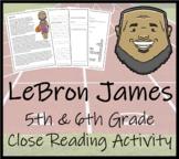 Lebron James 5th & 6th Grade Close Reading Activity